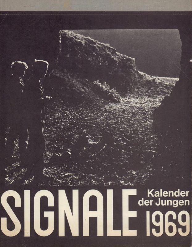 Signale 1969 [= JG. 12]. Kalender der Jungen. (Hrsg.: Horst Fritsch. Zusammenstellung: Lothar Ochsenwadl).