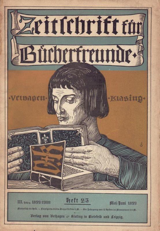 Zeitschrift für Bücherfreunde. JG. 3, HEFT 2/3, Mai/Juni 1899. Monatshefte für Bibliophilie und verwandte Interessen.Hrsg. von Fedor von Zobeltitz.