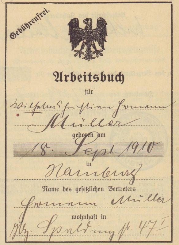 Arbeitsbuch für Wilhelm Christian Hermann Müller, geboren am 18. Sept. 1910 in Hamburg, ... wohnhaft in Hbg, Spaldingstr. 47 I.