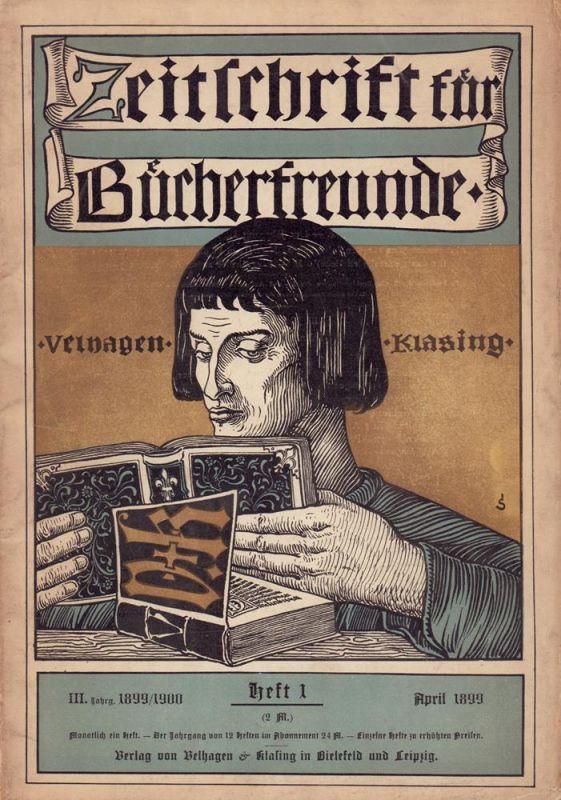 Zeitschrift für Bücherfreunde. JG. 3, HEFT 1, April 1899. Monatshefte für Bibliophilie und verwandte Interessen. Hrsg. von Fedor von Zobeltitz.