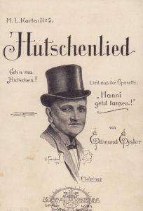 """Hutschenlied. Geh'n ma Hutschen! Lied aus der Operette: """"Hanni geht tanzen!"""" von Edmund Eysler."""