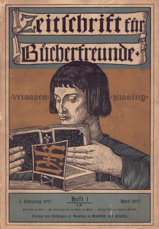 Zeitschrift für Bücherfreunde. JG. 1, HEFT 1, April 1897. Monatshefte für Bibliophilie und verwandte Interessen. Hrsg. von Fedor von Zobeltitz.