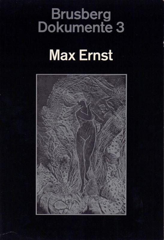 (Brusberg, Dieter [Red.]). Max Ernst. Jenseits der Malerei - Das grafische Oeuvre. Eine Ausstellung im Kestner-Museum Hannover vom 16. April bis 15. Juli 1972.
