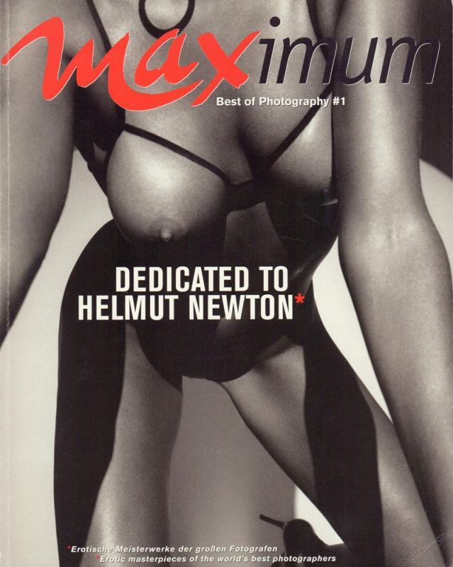 (Manthey, Dirk / Krug, Christian) (Hrsg.). Maximum. Best of Photography #1. Decicated to Helmut Newton. Erotische Meisterwerke der großen Fotografen. Erotic masterpieces of the world's best photographers.