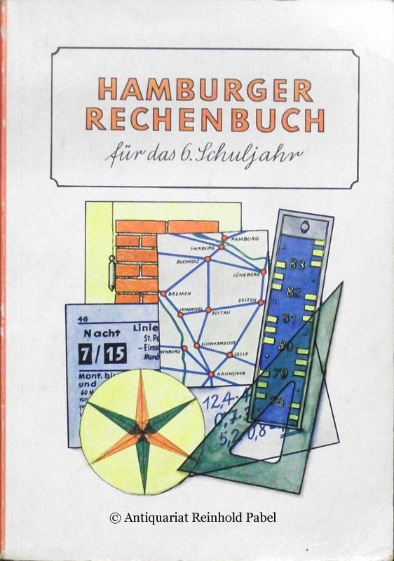 (Meins, Dr. Hugo). Hamburger Rechenbuch für das 6. Schuljahr. Hrsg. v. Ausschuß f. d. mathematischen Unterricht.