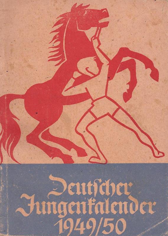 (Schreiber, Heinz) (Bearb.). Deutscher Jungenkalender 1949/50. (Hrsg. von Günter Stiff).
