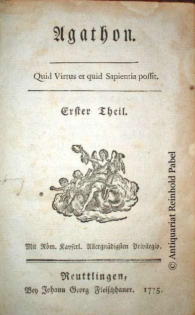 (Wieland, Christoph Martin). Agathon. Quid Virtus et quid Sapientia possit. 4 Theile in 2 Bdn.