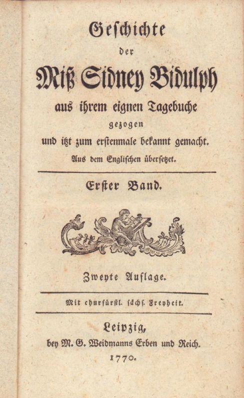 Geschichte der Miß Sidney Bidulph, aus ihrem eignen Tagebuche gezogen und itzt zum erstenmale bekannt gemacht. Aus dem Englischen übersetzt. 2. Aufl. 3 Bde. (von 5) in 1 Band.