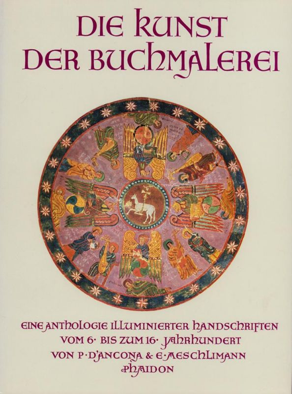 Die Kunst der Buchmalerei. Eine Anthologie illuminierter Handschriften vom 6. bis zum 16. Jahrhundert. (Übersetzung aus dem Englischen von Karl Berisch).