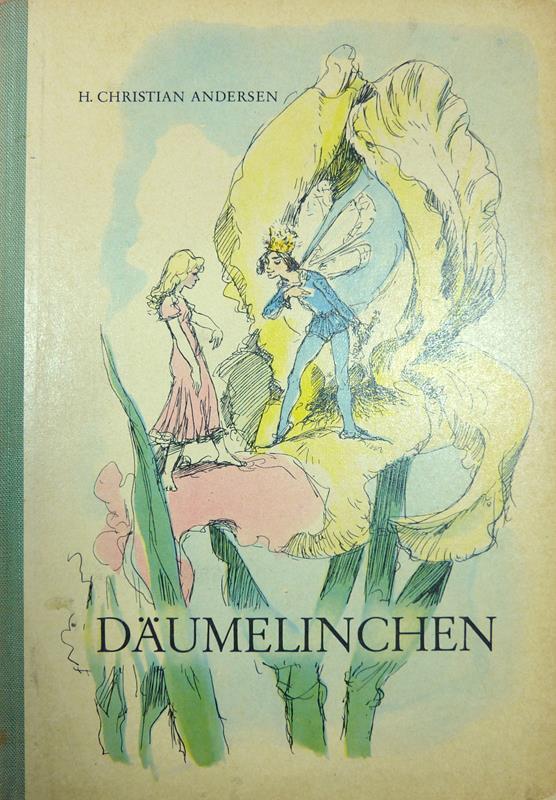 Andersen, Hans Christian. Däumelinchen. (Ein Märchen. Aus dem Dänischen).