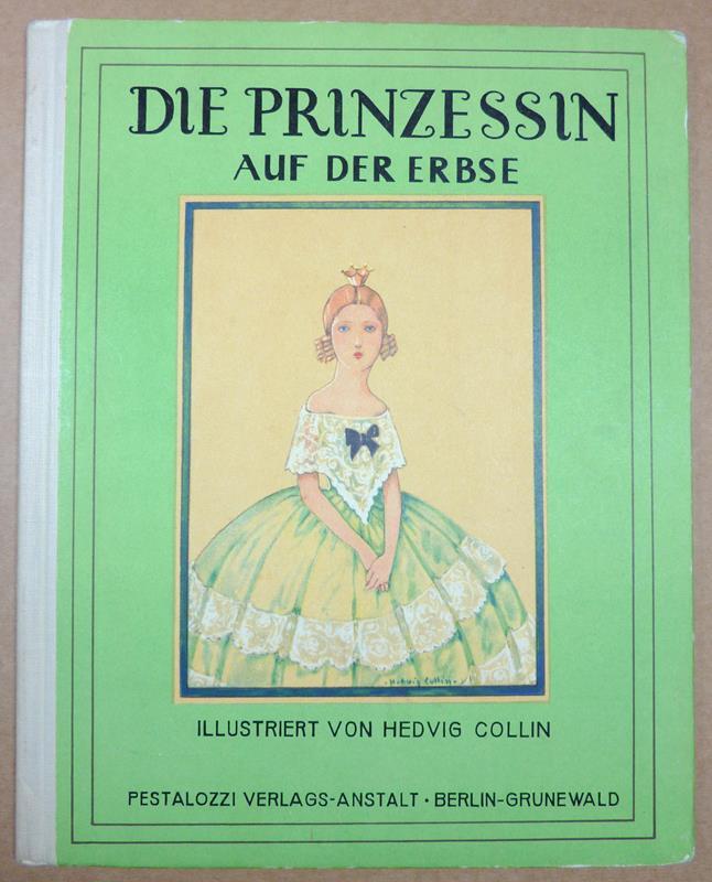 Andersen, Hans Christian. -. Die Prinzessin auf der Erbse. Ein Märchen von H. C. Andersen. Mit farbigen Bildern von Hedvig Collin. 8. Aufl.