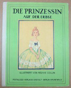 Die Prinzessin auf der Erbse. Ein Märchen von H. C. Andersen. Mit farbigen Bildern von Hedvig Collin. 8. Aufl.