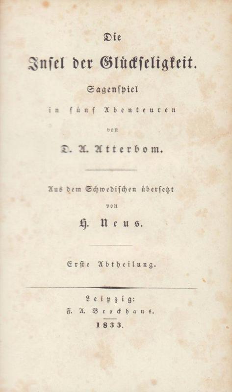 Die Insel der Glückseligkeit. Sagenspiel in fünf Abenteuren. ABTHEILUNGEN 1-2 in 1 Bd. Aus dem Schwedischen übersetzt von H. Neus.