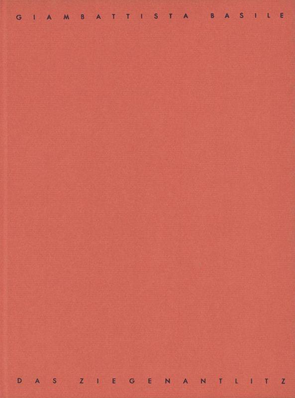 Basile, Giambattista. Das Ziegenantlitz. (Aus Il Pentamerone. Mit 8 Lithographien von Josef Hegenbarth).