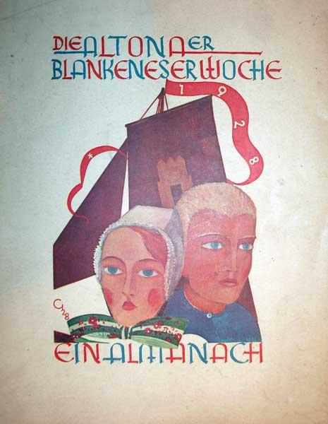 Baumann, Egbert / Hoffmann, P. Th. / Leip, Hans (Hrsg.). Almanach zur Altonaer-Blankeneser Woche 1928. Im Auftrage des Festausschusses hrsg. von Egbert Baumann, P. Th. [Paul Theodor) Hoffmann, Hans Leip.