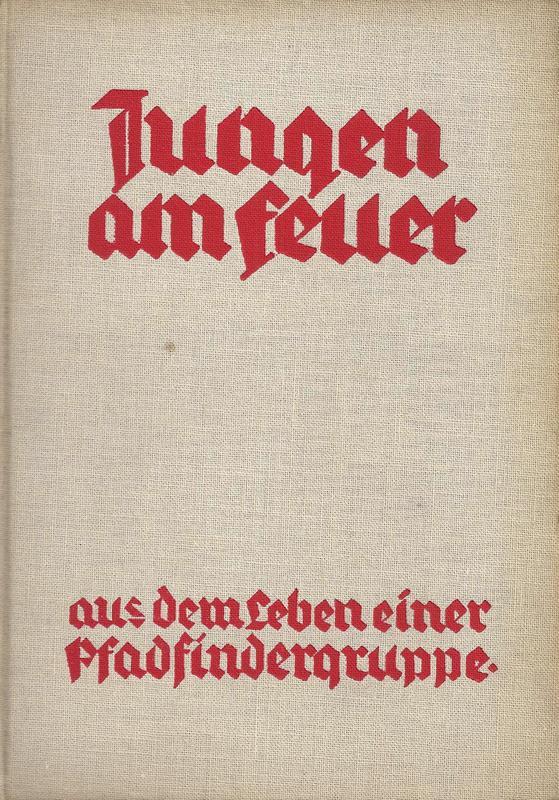 Jungen am Feuer. Geschichte aus dem Leben einer Pfadfindergruppe.