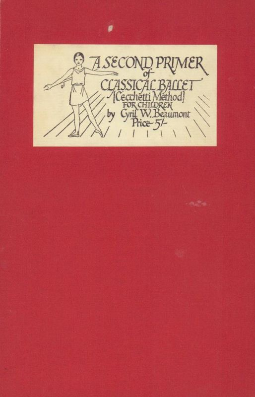 Beaumont, Cyril W.. A primer of classical ballet (Cecchetti method). For children. With illustrations by Eileen Mayo. AND: A second primer of classical ballet. (2 Bde.).