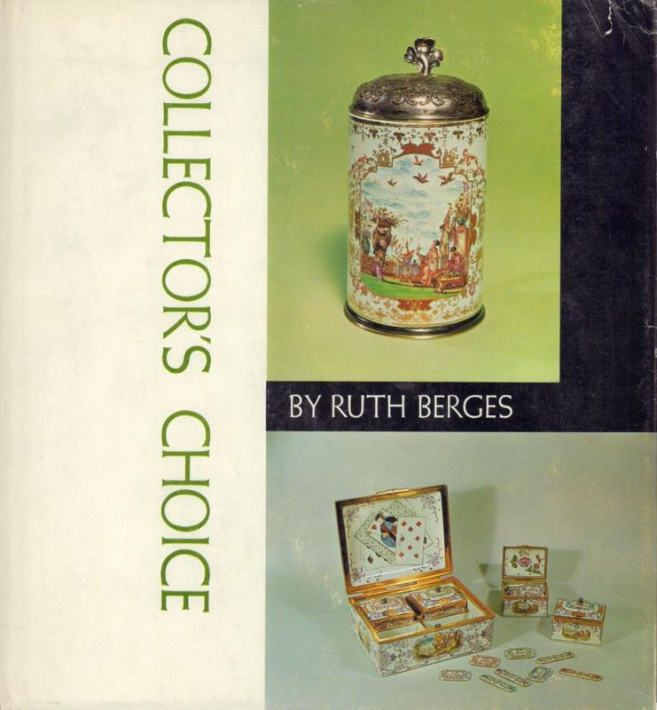 Berges, Ruth. Collector's choice of porcelain and faience.
