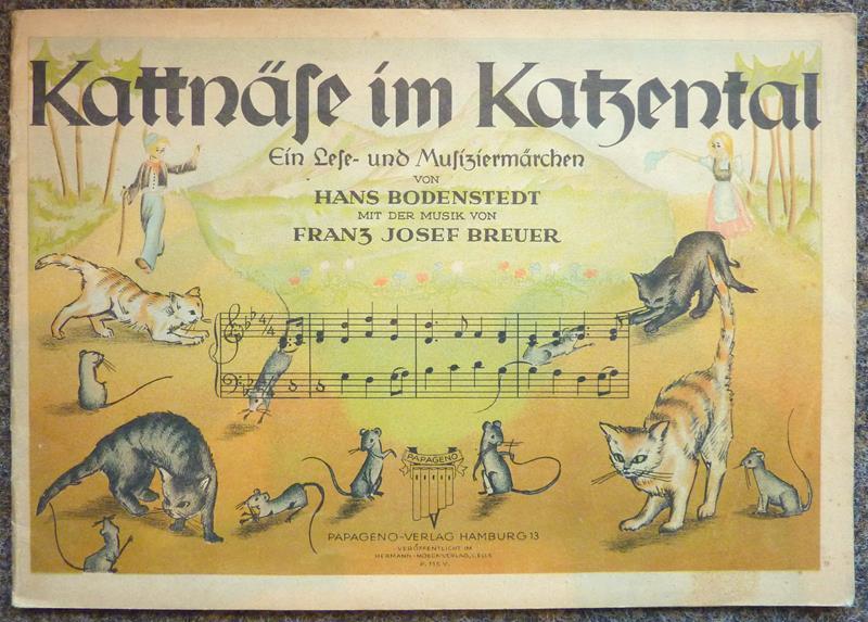 Bodenstedt, Hans. Kattnäse im Katzental. Ein Lese- und Musiziermärchen. Mit der Musik von Franz Josef Breuer. Zeichnungen von Bettina Wagner.