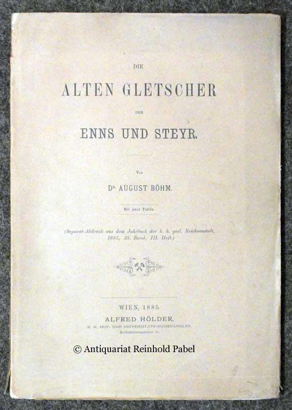 Die alten Gletscher der Enns und Steyr.