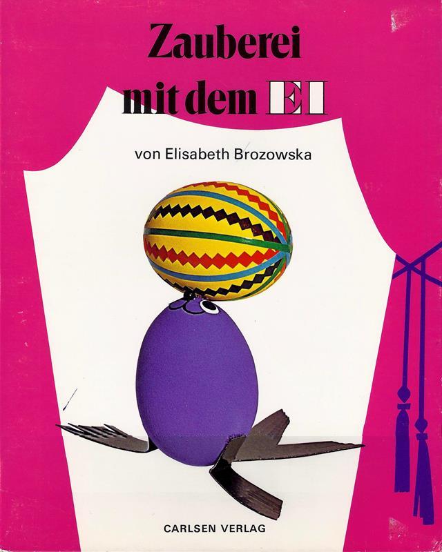 Brozowska, Elisabeth. Zauberei mit dem Ei. (Aus dem Dänischen). Deutsch von Ellen Jacobsen.