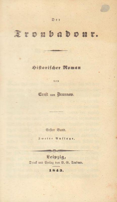 Brunnow, Ernst von. Der Troubadour. Historischer Roman. 2 Bde. in 1 Bd. 2. Aufl.
