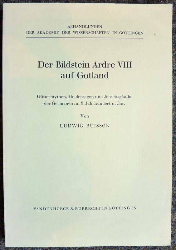 Buisson, Ludwig. Der Bildstein Ardre VIII auf Gotland. Göttermythen, Heldensagen und Jenseitsglaube der Germanen im 8. Jahrhundert n. Chr.
