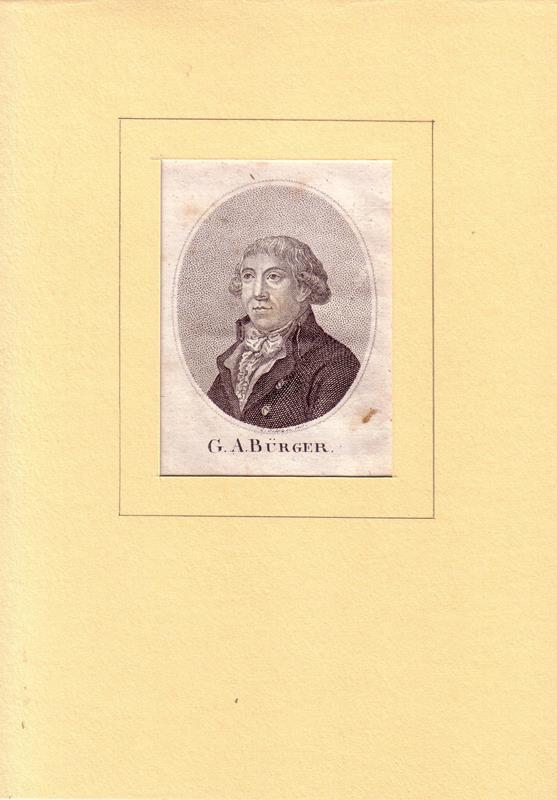 Bürger, Gottfried August. -. PORTRAIT Bürger. (1747 Molmerswende - 1794 Göttingen, Dichter). Bruststück im Dreiviertelprofil. Kupferstich con C. Schulz.