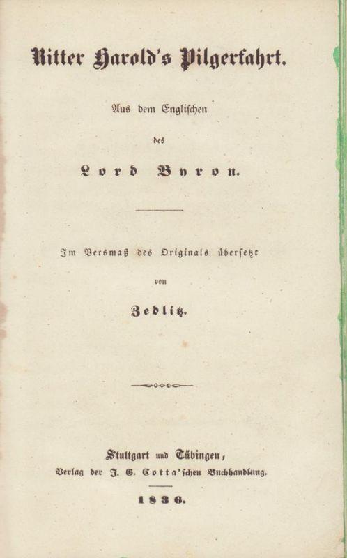 Byron, George Gordon Noel. -. Ritter Harold's Pilgerfahrt. Aus dem Englischen des Lord Byron. Im Versmaß des Originals übersetzt von Zedlitz.