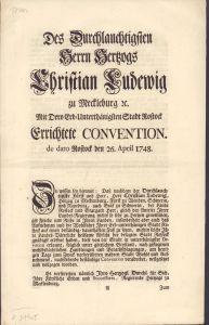 Des Durchlauchtigsten Herrn Hertzogs Christian Ludewig zu Meckleburg [et]c. Mit Dero Erb-Unterthänigsten Stadt Rostock Errichtete Convention. de dato Rostock den 26. April 1748.