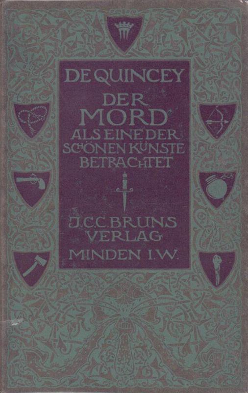 De Quincey, Thomas. Der Mord als eine schöne Kunst betrachtet. (Die Übersetzung stammt von Alfred Peuker, der Einband von Marcus Behmer).