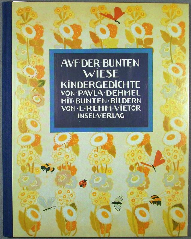 Auf der bunten Wiese. Kindergedichte. Mit bunten Bildern von Else Rehm-Vietor. (Mit einem Nachwort von Sabine Knopf). (REPRINT der Ausgabe Leipzig, Alfred Hahn, 1912). (Hrsg. von Horst Kunze).