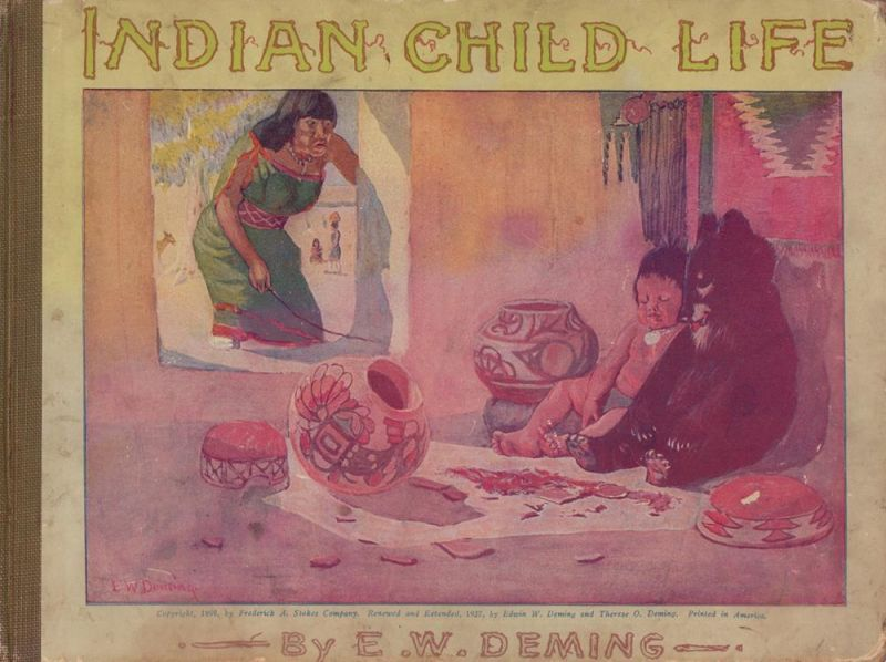 Deming, Edwin Willard. Indian child life. With numerous full-page colour-plates after paintings in water-colour, together with illustrations in black-and-white, ... and with new stories by Therese O. Deming. Renewed and extended.