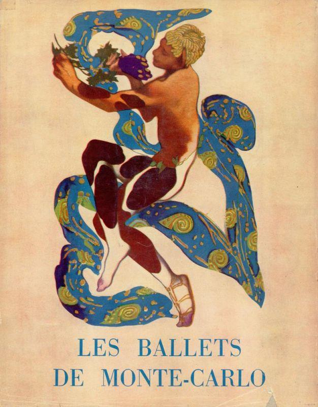 Les ballets de Monte-Carlo. 1911-1944. (Ballets Russes. Ballets Russes de Monte-Carlo. Ballets de Monte-Carlo. Nouveaux Ballets de Monte-Carlo). Préface de J. [Jean] Cocteau. Couverture de R. Robini.