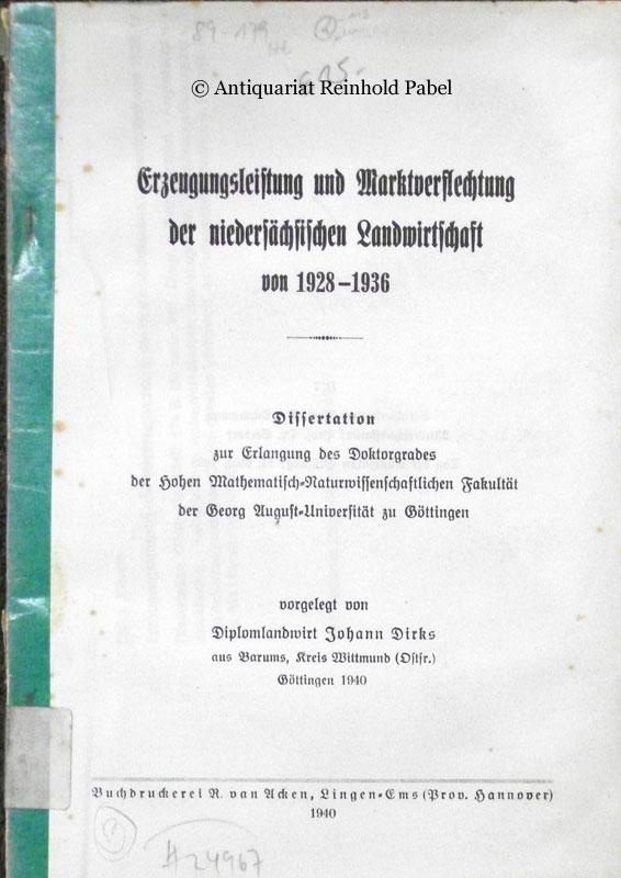 Erzeugungsleistung und Marktverflechtung der niedersächsischen Landwirtschaft von 1928-1936.