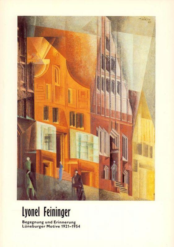 Dylla, Sabine. Lyonel Feininger. Begegnung und Erinnerung. Lüneburger Motive 1921 - 1954. Katalog zur Ausstellung im Kulturforum Lüneburg e.V. 12.10. - 10.11. 1991.