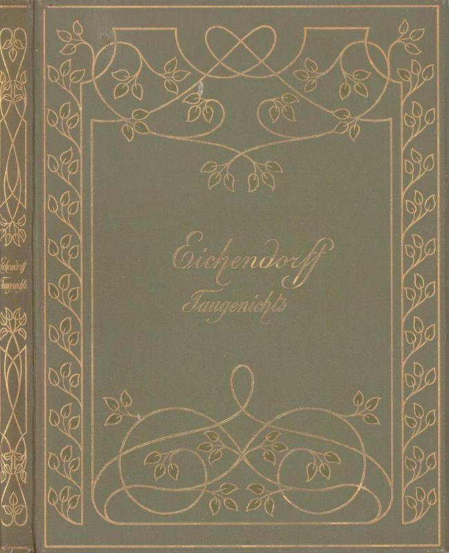 Eichendorff, Joseph von. Aus dem Leben eines Taugenichts. Novelle. Mit 10 Heliogravüren und 29 Textabbildungen nach Originalen von Philipp Grot Johann u. Edm. [Edmund] Kanoldt. 3. Aufl.