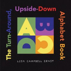 Ernst, Lisa Campbell. The Turn around Upside down Alphabet Book.