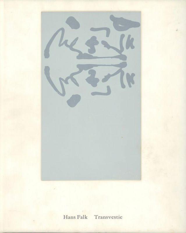Falk, Hans. -. Hans Falk - Transvestie. Zeichnungen, Gouachen und Collagen. Der silberne Cocon. Notizen zur Transvestiten-Szene in New York 1979-1985.