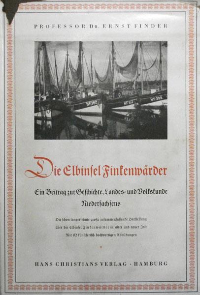 Finder, Ernst. Die Elbinsel Finkenwärder. Ein Beitrag zur Geschichte, Landes- und Volkskunde Niedersachsens.