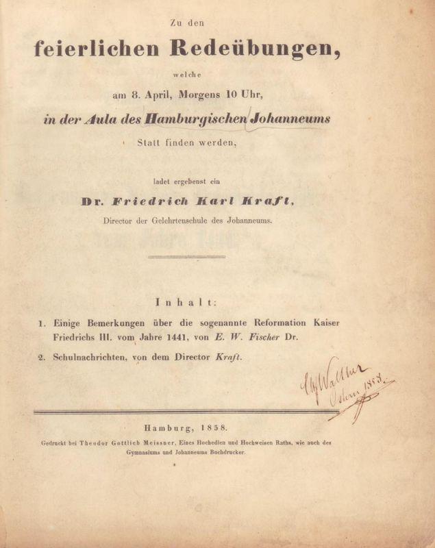 Einige Bemerkungen über die sogenannte Reformation Kaiser Friedrichs III. vom Jahre 1441. IN: (Schulnachrichten des Hamburgischen Johanneums über das Schuljahr 1857/1858), S. 1-37.