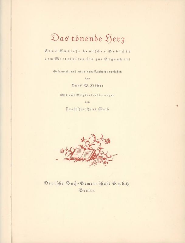 Das Tönende Herz Eine Auslese Deutscher Gedichte Vom Mittelalter Bis Zur Gegenwart Gesammelt Und Mit Einem Nachwort Versehen Von Hans W Fischer
