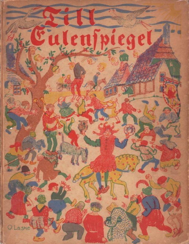 Fleischer, Victor. -. Till Eulenspiegel. Dem Volksbuch nacherzählt von Victor Fleischer. Mit 24 Originallithographien und 31 Schwarzweißzeichnungen von Oskar Laske.