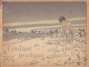 L'enfant prodigue. Scènes bibliques en 7 tableaux. Poème et musique de Georges Fragerolle. Dessins de Henri Rivière.