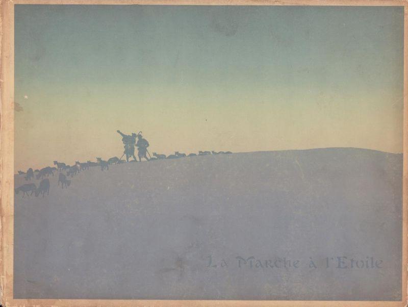 La marche à l'étoile. Mystère en 10 tableaux. Poème et musique de Georges Fragerolle. Dessins de Henri Rivière. (Édition nouvelle avec les planches modifiées).