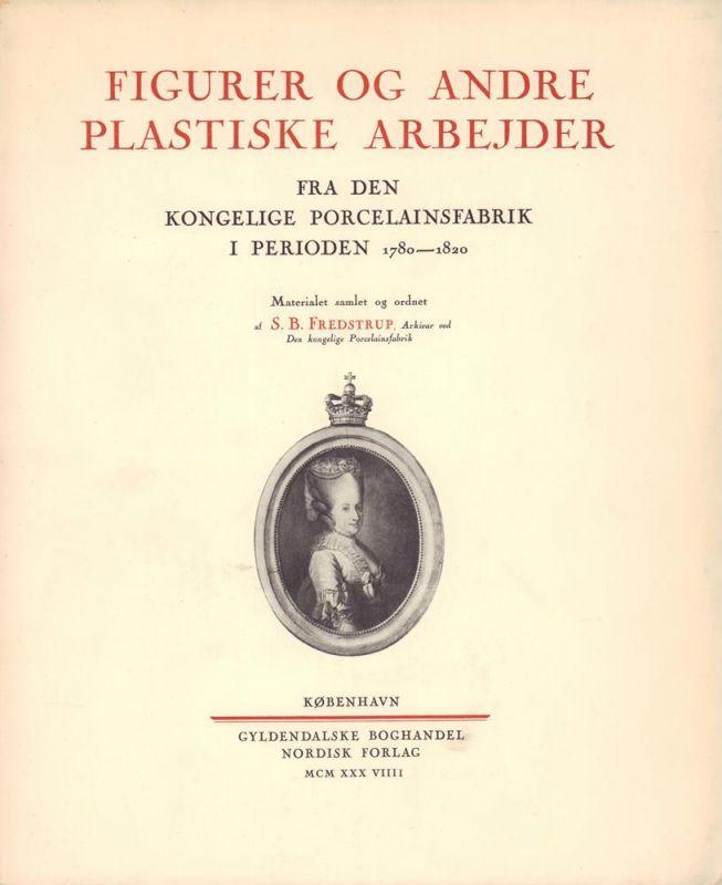 Figurer og andre plastiske arbejder fra den Kongelige Porcelainsfabrik (Kopenhagen) i perioden 1780-1820.