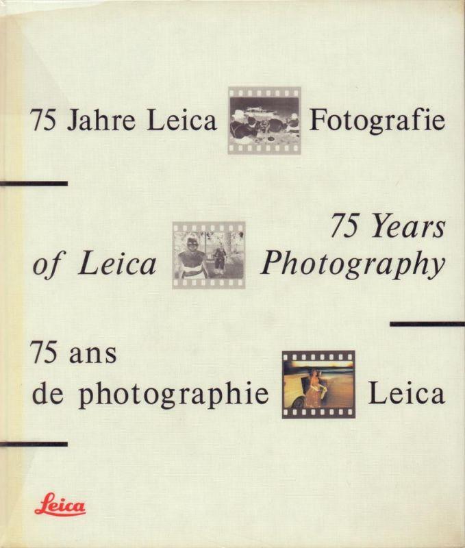 75 Jahre Leica Fotografie / 75 years of Leica photography / 75 ans de photographie Leica. (1914-1989). (1. Aufl.).