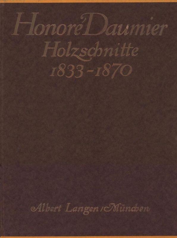 Honoré Daumier. Werke TEIL 1 (von 4) apart: Holzschnitte 1833-1870.