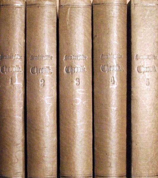 Gallois, (Johann Gustav). Hamburgische Chronik von den ältesten Zeiten bis auf die Jetztzeit. 5 Bände (= komplett).
