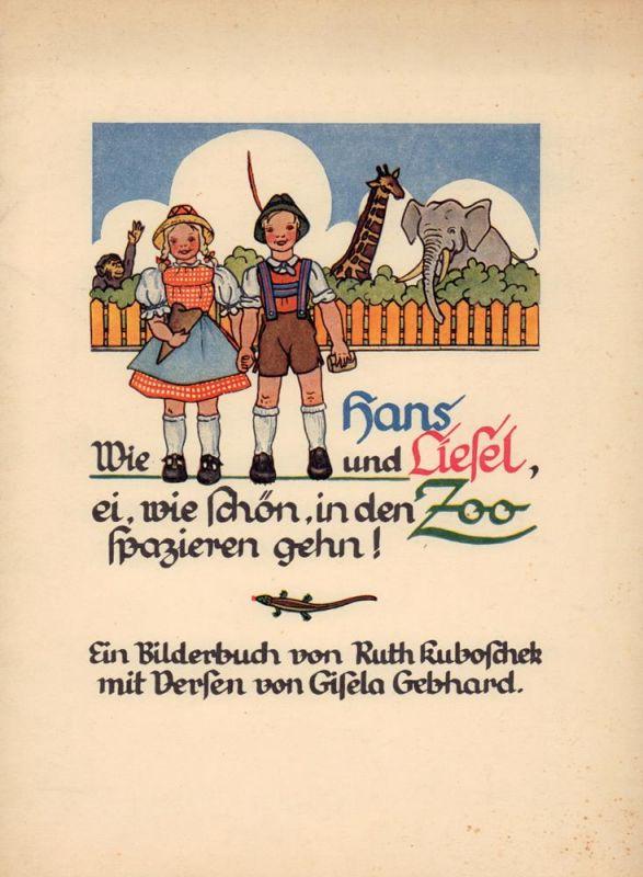 Gebhard, Gisela. -. Wie Hans und Liesel, ei, wie schön, in den Zoo spazieren gehn!. Ein Bilderbuch von Ruth Kuboschek, mit Versen von Gisela Gebhard.
